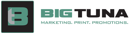 Big Tuna | Marketing. Print. Promotions
